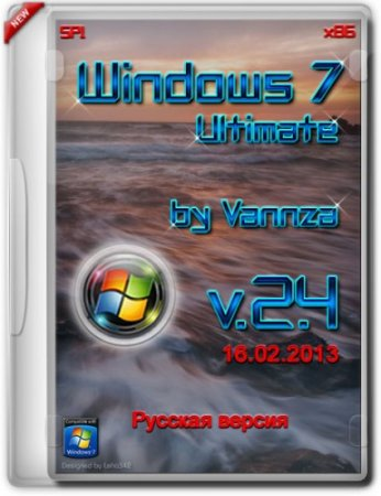 Windows 7 Ultimate SP1 X86 by Vannza v 2.4 (2013) Русский