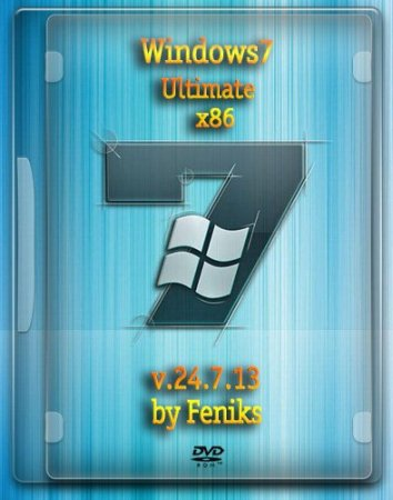 Windows 7x86 Ultimate by Feniks v.24.7.13 (2013) RUS