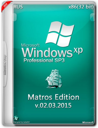 Windows XP SP3 Professional Matros Edition v 02.03.2015 (x86) (2015) RUS