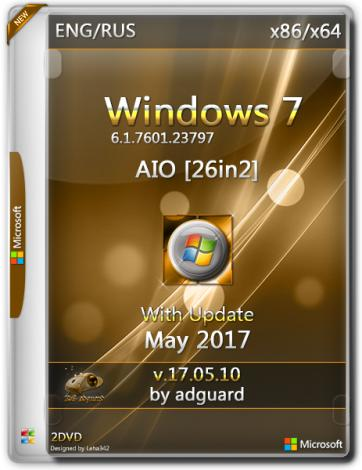 Windows 7 SP1 with Update [7601.23797] x86/x64 AIO [26in2] adguard v.17.05.10 (2017) Русский / Английский