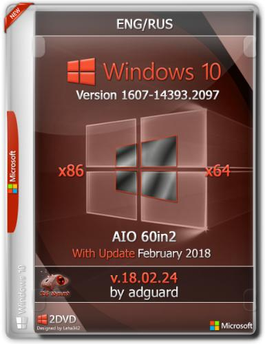 Windows 10, Version 1607 with Update [14393.2097] (x86-x64) AIO [60in2] adguard v18.02.24 (2018) Русский / Английский