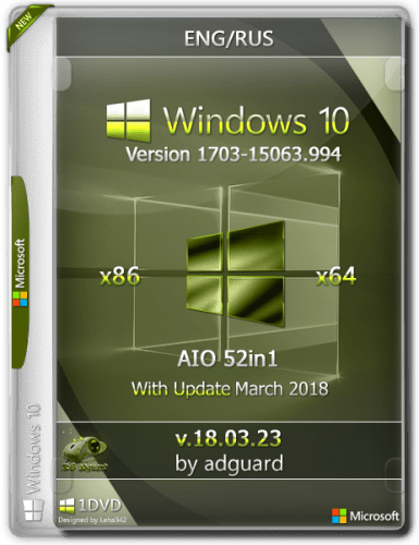 Windows 10 Version 1703 with Update AIO [52in1] adguard v.18.03.23 (2018) Русский / Английский